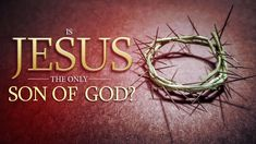 Is Jesus The Only Son of God? Pastor Apollo C. Quiboloy The purpose why the begotten Son of God came is so that we too can become sons of God just like Him. Table Of Contents Design, My Jesus, Jesus Christ, Begotten Son, Kingdom Of Heaven, Son Of God, Praise And Worship, Apollo, Sons