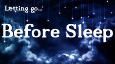 Letting Go Before Sleep Guided Meditation Hypnosis  (voice only) - CALM Space© Recommends