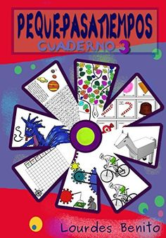 Peque-Pasatiempos: Cuaderno nº3: Volume 3 de Lourdes Benito https://www.amazon.es/dp/1546657916/ref=cm_sw_r_pi_dp_x_IsihzbF89V2JZ