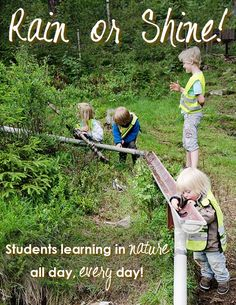"""Just look at the """"Rain or Shine"""" preschools in Scandinavia, where toddlers spend the majority of the day outside all year round, playing in creeks, digging in dirt and chasing each other around the woods. Places where they hone their motor skills by balancing on logs and jumping on rocks, and bond with nature by getting their hands on bugs and plants on a daily basis. In Scandinavia, these preschools have been around for over 50 years and are a popular choice among health-conscious parents."""