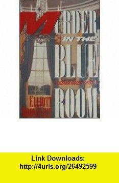 Murder In The Blue Room, Large Print Elliott Roosevelt ,   ,  , ASIN: B0013GUS8O , tutorials , pdf , ebook , torrent , downloads , rapidshare , filesonic , hotfile , megaupload , fileserve
