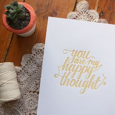 """""""YOU ARE MY HAPPY THOUGHT"""" LETTERPRESS PRINT"""
