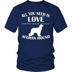 All You Need Is Love And An Afghan Hound Tee