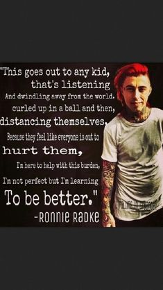 Ronnie Radke quote. I'm not a huge fan of falling in reverse by Ronnie radke is pretty awesome