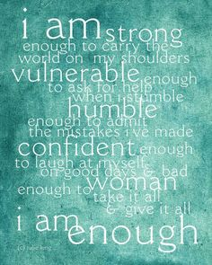 I am woman enough - It's ok to stumble and get up again