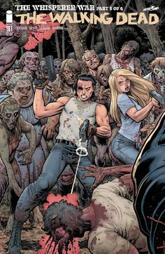 "The Walking Dead ""The Whisperer War""covers by Arthur Adams> Yes! Look at Carl and Lydia kicking ass!"