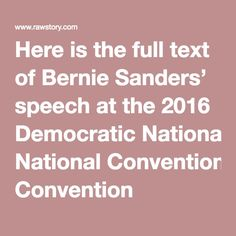 Here is the full text of Bernie Sanders' speech at the 2016 Democratic National Convention
