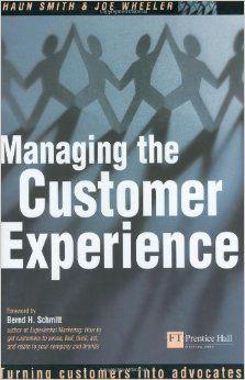Managing the Customer Experience: Turning customers into advocates: Shaun Smith, Joe Wheeler: 9780273661955: Amazon.com: Books