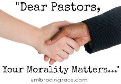 Dear Pastors, Your Morality Matters...