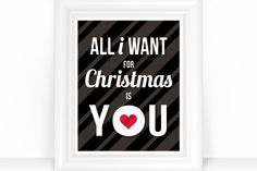 All I Want for Christmas is You Holiday Art Print / Love Christmas Decor - 8x10 Wall Art - Shown in Black
