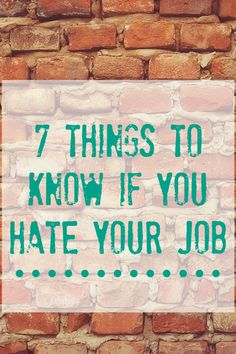 Life Hacks : 7 Things To Know if You Hate Your Job Want to quit the job you hate? Here are some tips to help you when you hate your