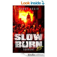 Amazon.com: Slow Burn: Torrent, Book 5 eBook: Bobby Adair: Kindle Store