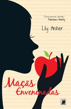 Maçãs Envenenadas - The Poison Apples - Lily Archer