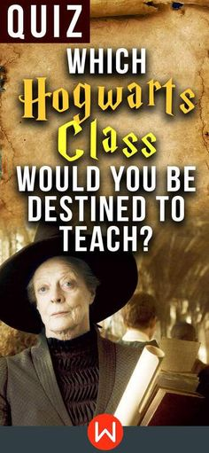 Quiz: Which Hogwarts Class Would You Be Destined To Teach? - Women.com