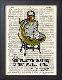 Illustration, Time you enjoyed, Eliot quote poster, watch and headphones, DICTIONARY Print, Old Book pages, Dorm decor, Wall decor, CODE/089