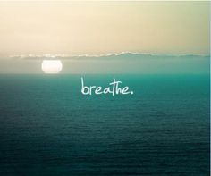 Shouldn't Life Be More Than This?: Saturday Quote: Breathe