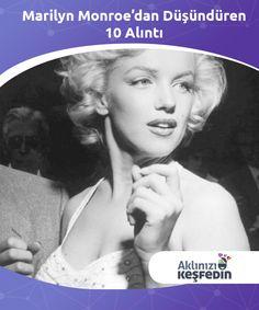 Marilyn Monroe'dan Düşündüren 10 Alıntı  #Marilyn Monroe hep aptal sarışın rolünü oynamış olmasına karşın, hepimiz onun gerçekten zeki bir kadın olduğunu biliriz. Seyahate çıktığında yanına çanta #dolusu kitap aldığı söylenir ve kişisel kitaplığındaki 400'ün #üzerindeki entelektüel kitap onun edebi zevkinin şahidi gibidir.