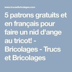 5 patrons gratuits et en français pour faire un nid d'ange au tricot! - Bricolages - Trucs et Bricolages
