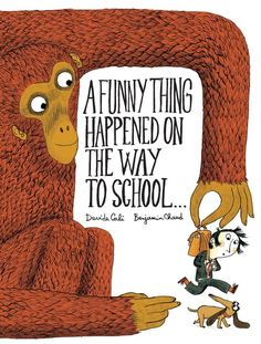 A Funny Thing Happened on the Way to School by Benjamin Chaud and Davide Cali | 25 Ridiculously Wonderful Books To Read With Kids In 2015