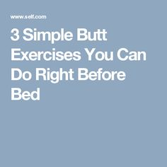 3 Simple Butt Exercises You Can Do Right Before Bed
