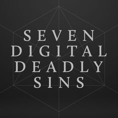 Thou shall not sin. But that does that include Googling yourself? In Seven Digital Deadly Sins, watch video confessions, read first person accounts & weigh in with your judgement.  Participate in an interactive reflection of our digital selves.