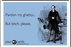 Lol ghettofab!
