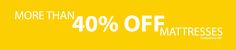 More than 40% off of our mattresses.  Please visit www.mattressguru.co.uk