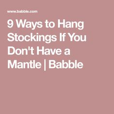 9 Ways to Hang Stockings If You Don't Have a Mantle | Babble