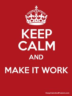 My motto for this school year! Make your own KEEP CALM poster - http://www.keepcalmandposters.com/poster/index.html