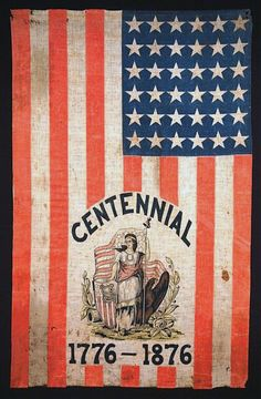 One of the greatest flags ever - this flag promoted the American Centennial in 1876. This fabulously historic American flag belongs to Jeff Bridgman, www.JeffBridgman.com
