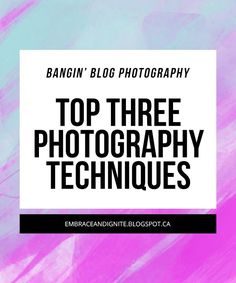 Bangin' Blog Photography: My Top Three Tips!