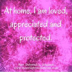 #home #love #appreciate #protect  #affirmation #inspiration #quote #positive