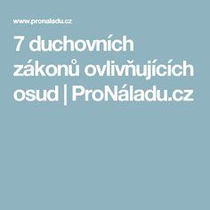 7 duchovních zákonů ovlivňujících osud | ProNáladu.cz