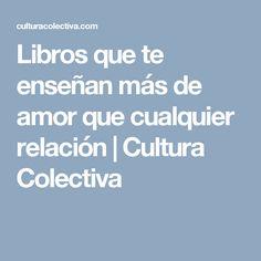 Libros que te enseñan más de amor que cualquier relación   Cultura Colectiva