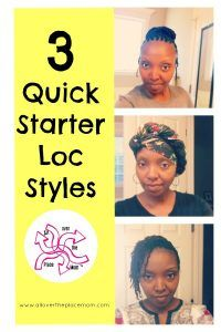 3 Quick Starter Loc Style Options- All Over the Place Mom. #dreadlocks #locstyles #starterlocs #quickhairstyles #busymoms #naturalhair #naturalhairstyles #locs