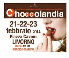Choccolandia - Chocolate Fair; Feb . 21-23, 2014, 10 a.m. to 8 p.m.;  in Livorno, Piazza Grande;  chocolate workshops held by masters chocolatiers, who will also teach how to taste the chocolate in a correct way and how you can accompany it with other foods in the most imaginative combinations; free entrance.
