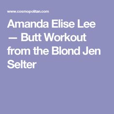 Amanda Elise Lee — Butt Workout from the Blond Jen Selter