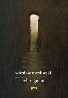 Ucho Igielne by Wiesław Myśliwski is on Makuro's read shelf. Flag Photo, Books, Literatura, Author, Cinema, Libros, Book, Book Illustrations, Libri