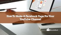 How to Make a Facebook Page for Your YouTube Channel Video Advertising, Marketing And Advertising, Seo News, Facebook Video, New Market, You Youtube, News Blog, Channel, App