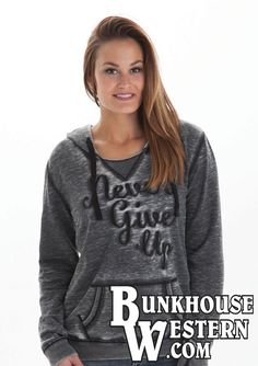 """Relax in style with this adorable charcoal gray Cowgirl Tuff hoodie. Front has """"Never Give Up"""" embroidered in black and a pass-through pocket. Cowgirl Outfits, Cowgirl Clothing, Cowgirl Tuff, Hooded Sweatshirts, Hoodies, Casual Outfits, Casual Clothes, Everyday Outfits, Country Girls"""