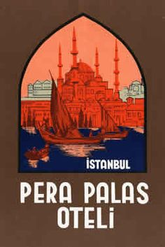 Pera Palas Oteli - Istanbul (luggage label), ca. 1935 Terminus for The (original) Orient Express. Stuff of legends - and spy novels. Luggage Stickers, Luggage Labels, Vintage Luggage, Vintage Travel Posters, Hotel Logo, Travel Tags, Vintage Hotels, Poster Ads, Illustrations And Posters