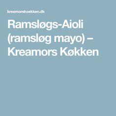 Ramsløgs-Aioli (ramsløg mayo) – Kreamors Køkken