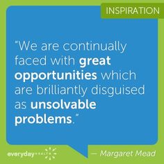 ~ Margaret Mead. Amazing woman! Founded the concept of cultural relativism in cultural anthropology. (One of my favorite subjects in college)