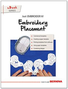 Embroidery Placement, Just Embroider It - eBook from BERNINA. When it comes to embroidery design placement, there are few hard and fast rules anymore. Even monogramming rules have become relaxed when it comes to size and placement. Once you decide where to place an embroidery design, our tips and tricks for achieving perfect embroidery placement show you how.