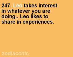 Leo takes an interest in what you are doing we like shared experiences