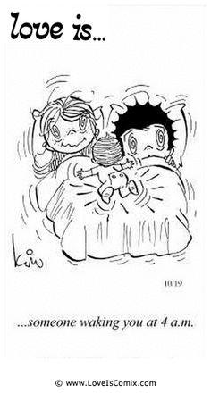 El amor es ... alguien que los despertar a las 4 am.