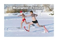 How to be more Finnish - ScandiKitchen Zero degrees outside is acceptable t-shirt weather. After all, the Finnish summer only lasts for a day, so every opportunity wasted it a possible summer gone. Finnish Memes, Funny Images, Best Funny Pictures, Meanwhile In Finland, Winter Jokes, Running Memes, Some People Say, Lol, Funny People