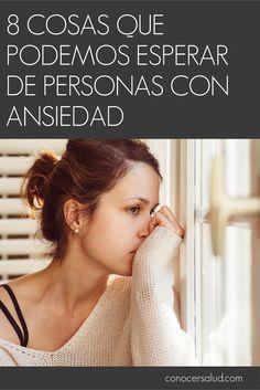 8 cosas que podemos esperar de personas con ansiedad - Conocer Salud