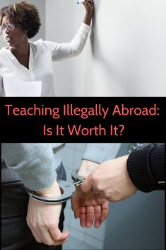 Find out how to weigh the risks of working illegally abroad as a TEFL teacher. Country Information, Job Information, Definition Of Work, Tefl Certification, World Teachers, Teaching English Online, Labor Law, Language School