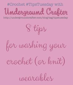 8 tips for washing your #crochet or #knit wearables, #TipsTuesday on @ucrafter
